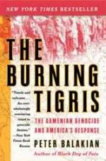 Peter Balakian's The Burning Tigris: The Horrors of Armenian Genocide