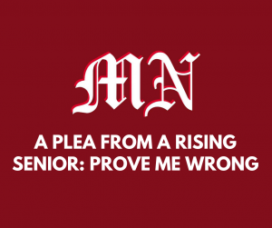 A Plea from a Rising Senior: Prove Me Wrong