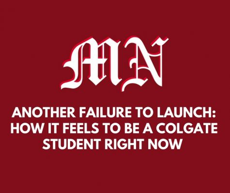 Another Failure to Launch: How It Feels to Be a Colgate Student Right Now